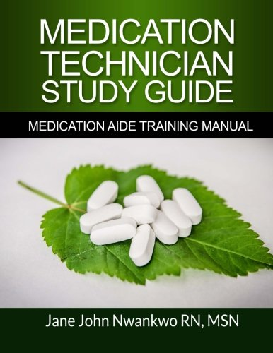 Medication Technician Study Guide: Medication Aide Training Manual