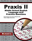 Praxis II Middle School English Language Arts Practice Questions: Praxis II Practice Tests & Exam Review for the Praxis II: Subject Assessments