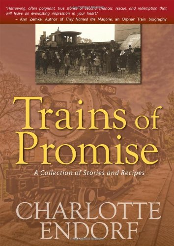Trains of Promise: A Collection of Stories and Recipes PDF