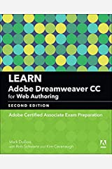 Learn Adobe Dreamweaver CC for Web Authoring: Adobe Certified Associate Exam Preparation (2nd Edition) (Adobe Certified Associate (ACA)) Paperback