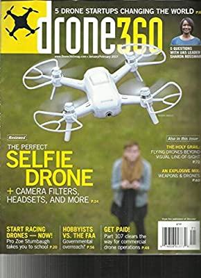 Drone 360 Magazine JANUARY / FEBRUARY, 2017 VOL. 2 ISSUE, 1 SELFIE DRONE from s3457