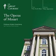 The Operas of Mozart Lecture Auteur(s) :  The Great Courses Narrateur(s) : Professor Robert Greenberg