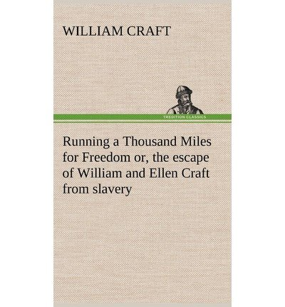 Running a Thousand Miles for Freedom; Or, the Escape of William and Ellen Craft from Slavery(Hardback) - 2012 Edition pdf