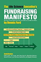 The Life Science Executive's Fundraising Manifesto: Best Practices for Identifying Capital in the Biotech and Medtech Arenas