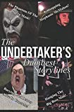 The Undertakers Dumbest Storylines