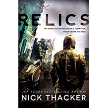Relics: A Post-Apocalyptic Thriller (Relics Singularity Series Book 1)