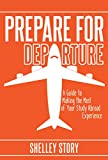 Prepare for Departure: A Guide to Making the Most of Your Study Abroad Experience
