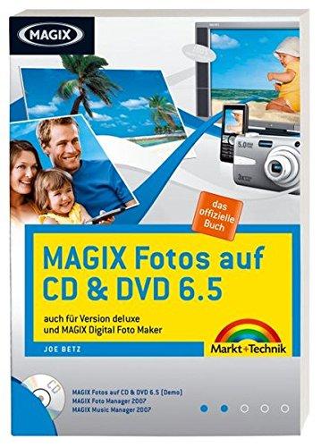 MAGIX Fotos auf CD & DVD 6.5: das offizielle Buch (Digital fotografieren)