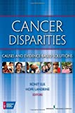 Cancer Disparities: Causes and Evidence-Based Solutions (2012-11-01)
