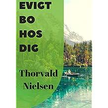 Evigt Bo Hos Dig (Danish Edition)