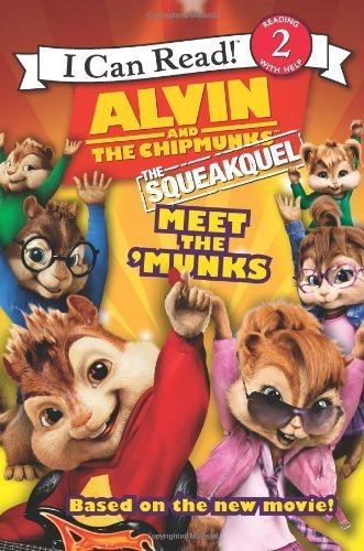 Alvin and the Chipmunks: The Squeakquel: Meet the 'Munks (I Can Read Book 2) by Hill, Susan (2009) Paperback (Alvin And The Chipmunks The Squeakquel 2009)
