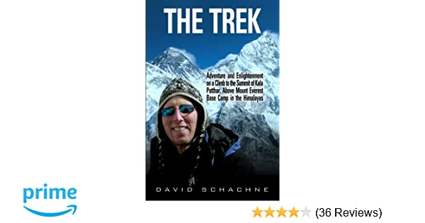 The Trek: Adventure and Enlightenment on a Climb to the