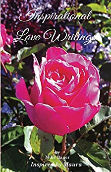 Inspirational Love Writings by [Bauer, Mike]