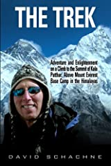 The Trek: Adventure and Enlightenment on a Climb to the Summit of Kala Patthar, Above Mount Everest Base Camp in the Himalayas