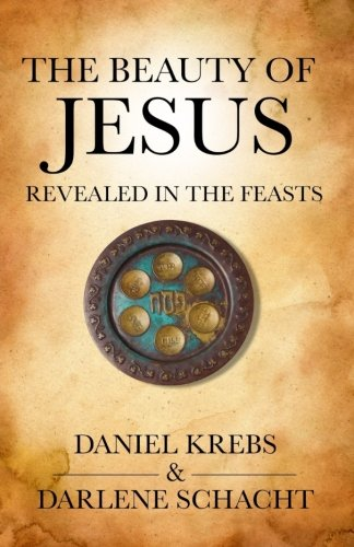 The Beauty of Jesus Revealed in the Feasts
