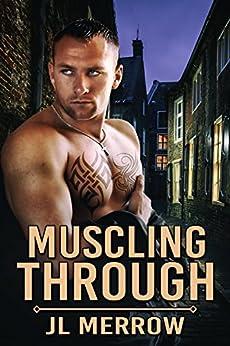 Muscling Through by [Merrow, JL]