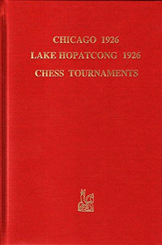 Chicago 1926/Lake Hopatcong 1926 Chess Tournaments by The House of Staunton