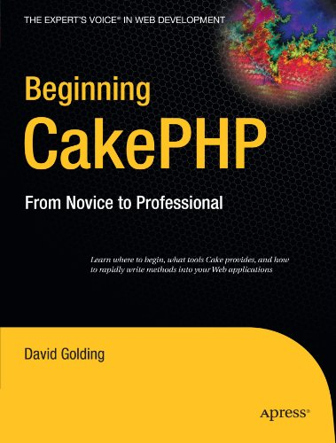 Beginning CakePHP: From Novice to Professional (Beginning From Novice to Professional)