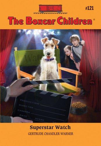 Superstar Watch (Boxcar Children Mysteries) - Book #121 of the Boxcar Children