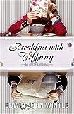 Breakfast with Tiffany, Edwin John Wintle, 1401352243