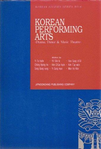 Korean Performing Arts: Drama, Dance & Music Theater (Korean studies series)