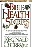 Bible Health Secrets, Reginald B. Cherry, 0884199371