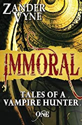 Immoral: Tales of a Vampire Hunter, Book One