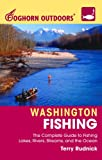 Foghorn Outdoors Washington Fishing: The Complete Guide to Fishing on Lakes, Rivers, Streams, and the Ocean