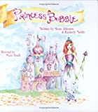 Princess Bubble, Kimberly Webb and Susan Johnston, 0965091007