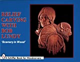 Relief Carving with Bob Lundy, Bob Lundy, 0887404391