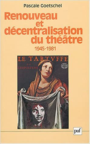 En ligne Renouveau et Décentralisation du théatre : 1945-1981 pdf ebook