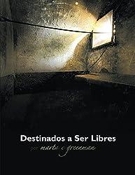 Destinados a Ser Libres (Spanish Edition)