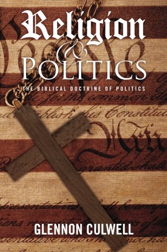 Religion and Politics: The Biblical Doctrine of Politics PDF