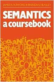 Semantics: A Coursebook: Amazon.es: Hurford, James R