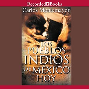 Los Pueblos Indios de Mexico Hoy [The Indigenous Peoples of Mexico Today] Audiobook