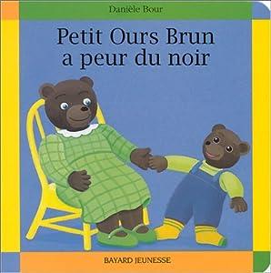 """Afficher """"Petit Ours Brun a peur du noir"""""""