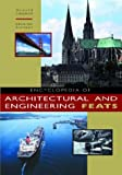 Encyclopedia of Architectural and Engineering Feats, Donald Langmead and Christine Garnaut, 157607112X