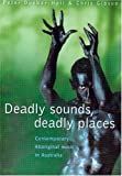 Deadly Sounds, Deadly Places