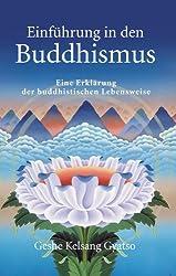 Einführung in den Buddhismus: Eine Erklärung der buddhistischen Lebensweise