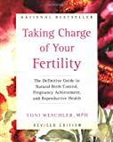 Taking Charge of Your Fertility, Toni Weschler, 0060937645