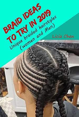 Braid Ideas in 2019 Unique braided hairstyles (women and Men)