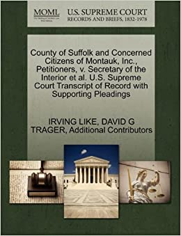 Book County of Suffolk and Concerned Citizens of Montauk, Inc., Petitioners, v. Secretary of the Interior et al. U.S. Supreme Court Transcript of Record with Supporting Pleadings
