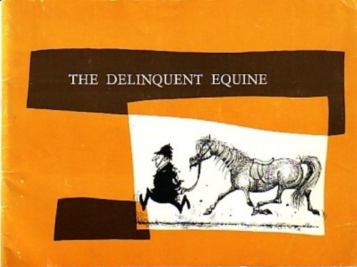 The Delinquent Equine