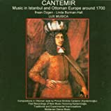 CANTEMIR : Music in Istanbul and Ottoman Europe around 1700