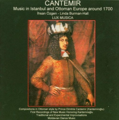 CANTEMIR : Music in Istanbul and Ottoman Europe