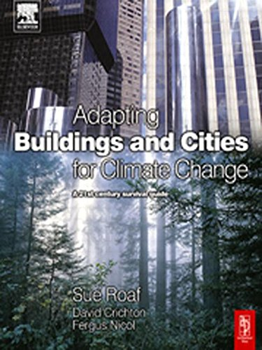 Adapting Buildings and Cities for Climate Change: A 21st Century Survival Guide by Brand: Architectural Press