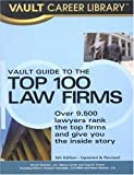 Vault Guide to the Top 100 Law Firms, Brook Moshan and Marcy Lerner, 158131163X