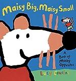 Maisy Big, Maisy Small, Lucy Cousins, 0763634069