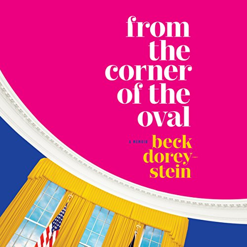 From the Corner of the Oval: A Memoir