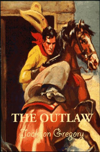 Jackson Gregory's THE OUTLAW, Annotated.